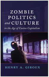 Zombie Politics and Culture in the Age of Casino Capitalism - More on authoritarianism